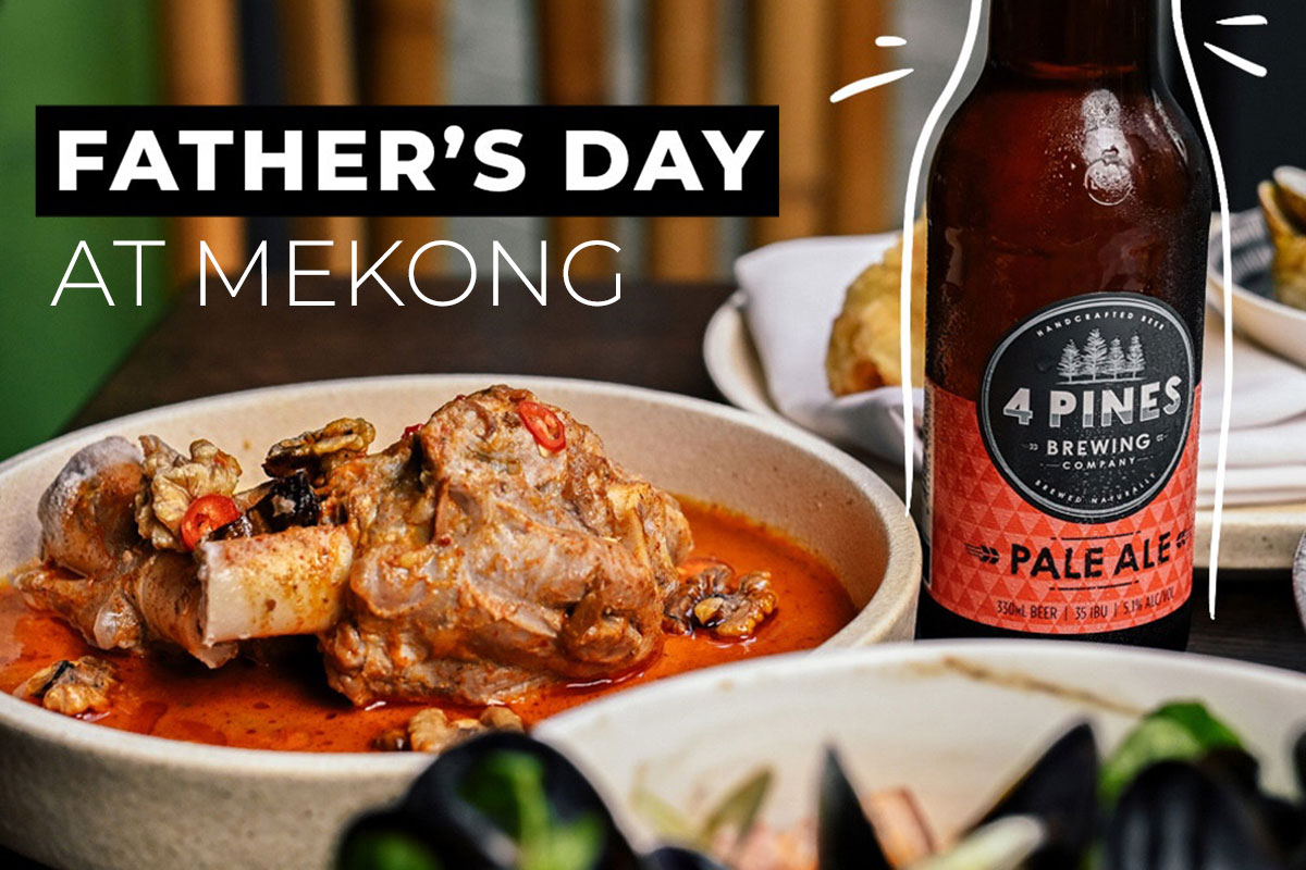 Fathers Day 2020 Special at Mekong Kensington Street